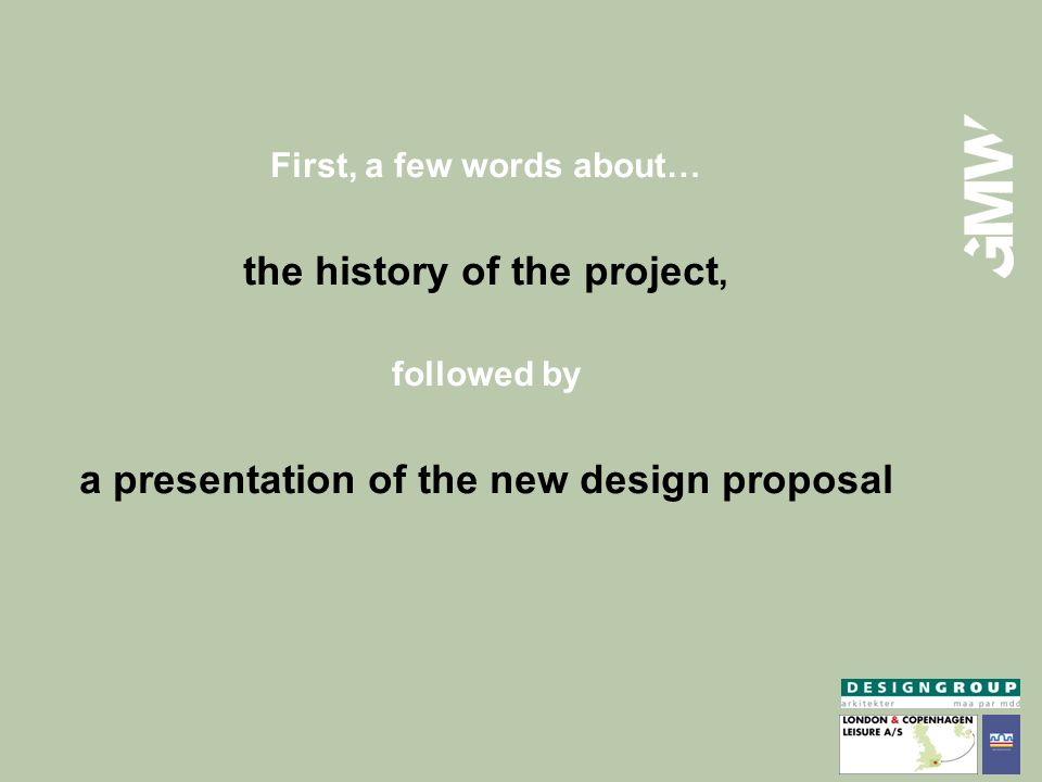the history of the project, a presentation of the new design proposal