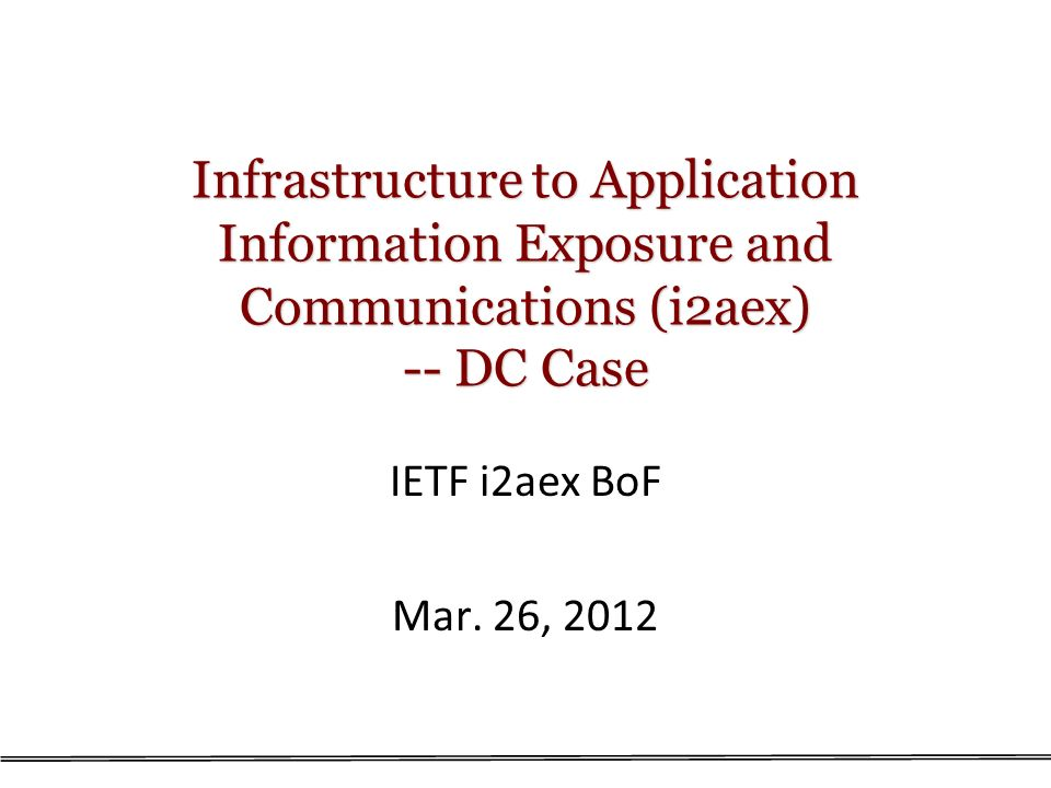 Infrastructure to Application Information Exposure and Communications (i2aex) -- DC Case