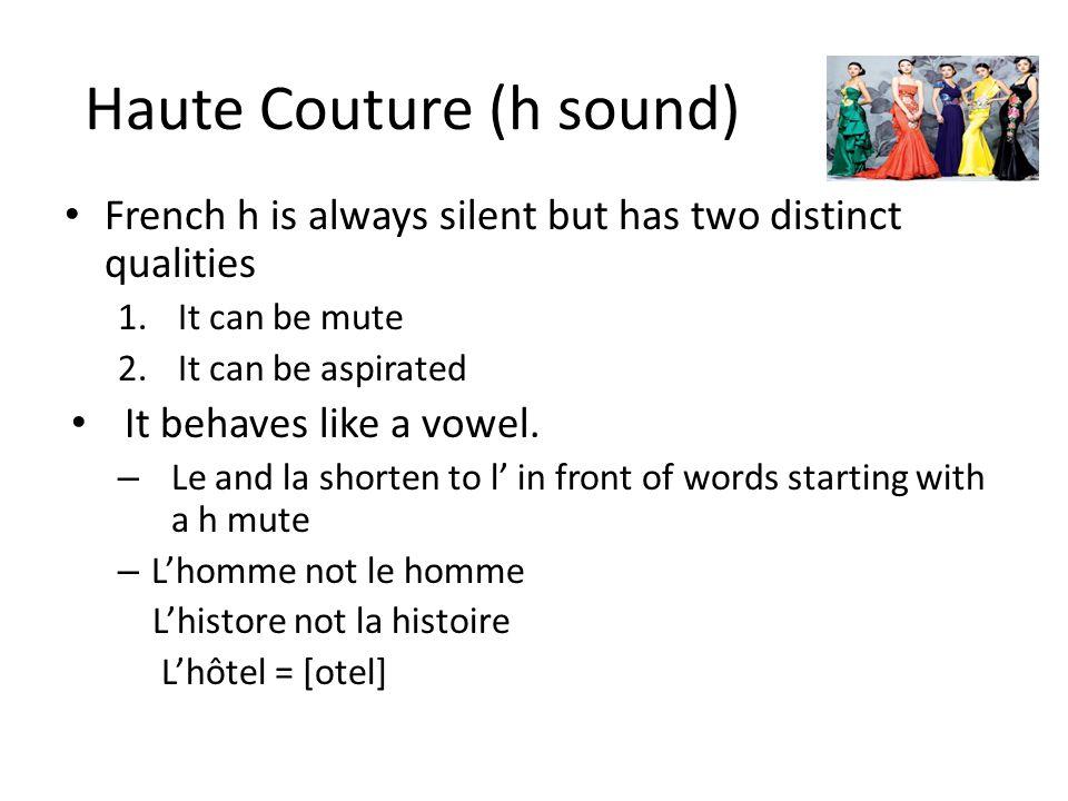 Haute Couture (h sound)