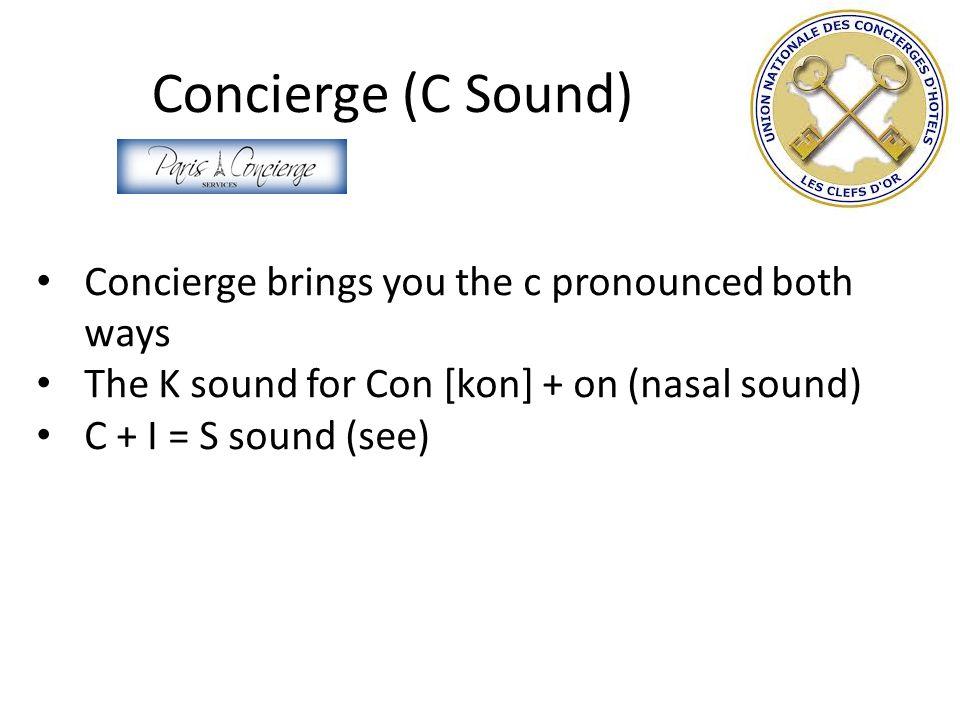 Concierge (C Sound) Concierge brings you the c pronounced both ways