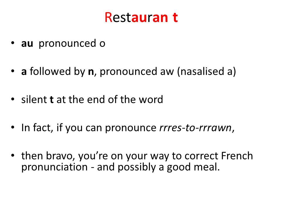 Restauran t au pronounced o