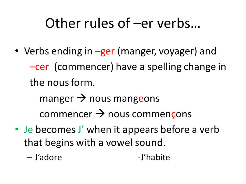 Other rules of –er verbs…