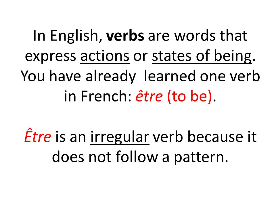 In English, verbs are words that express actions or states of being