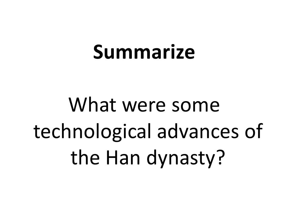 What were some technological advances of the Han dynasty