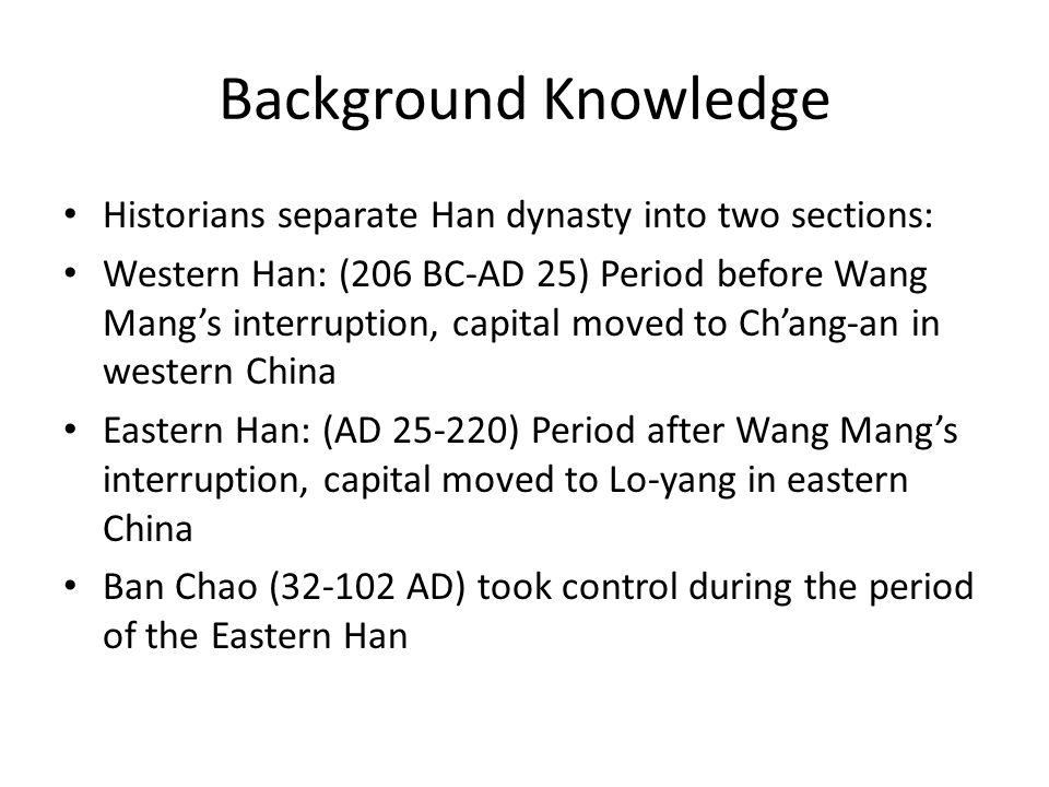 Background Knowledge Historians separate Han dynasty into two sections: