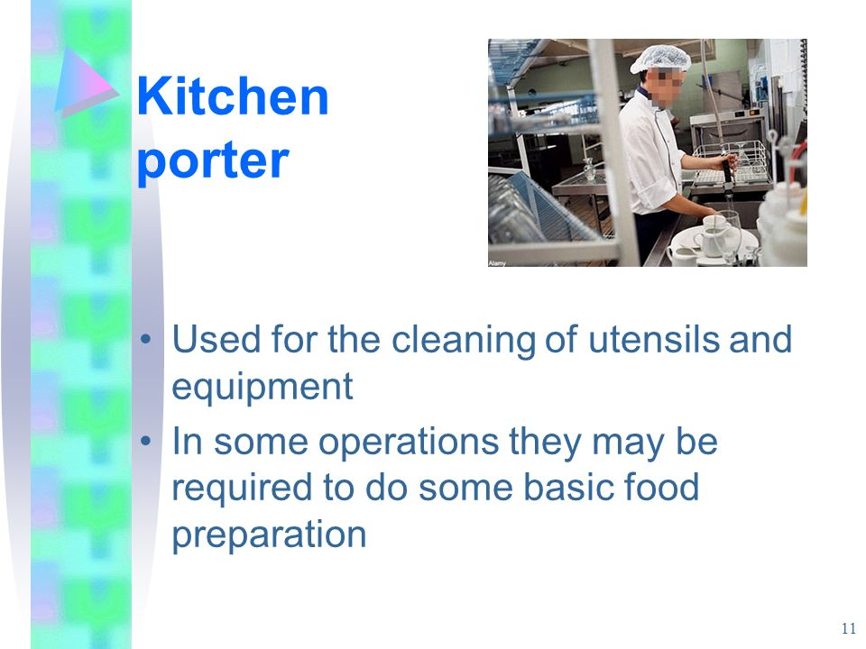 Kitchen porter Used for the cleaning of utensils and equipment