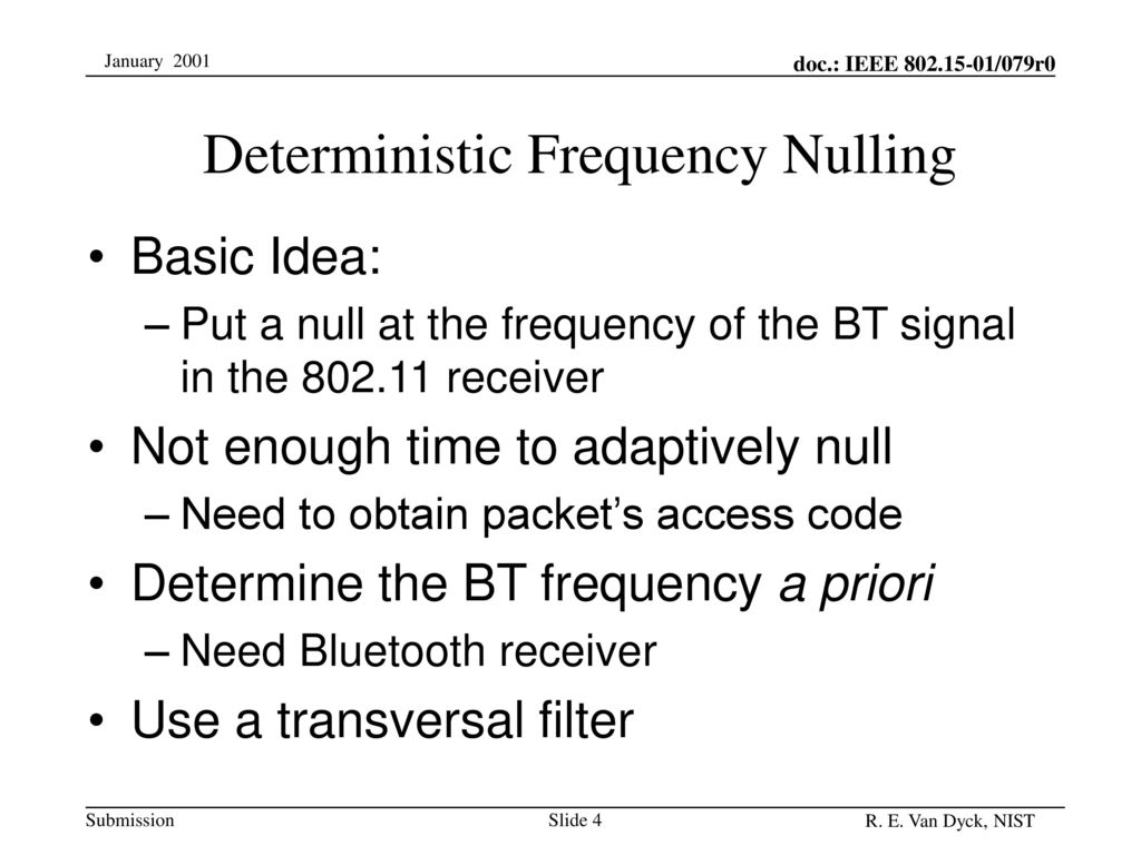 Deterministic Frequency Nulling