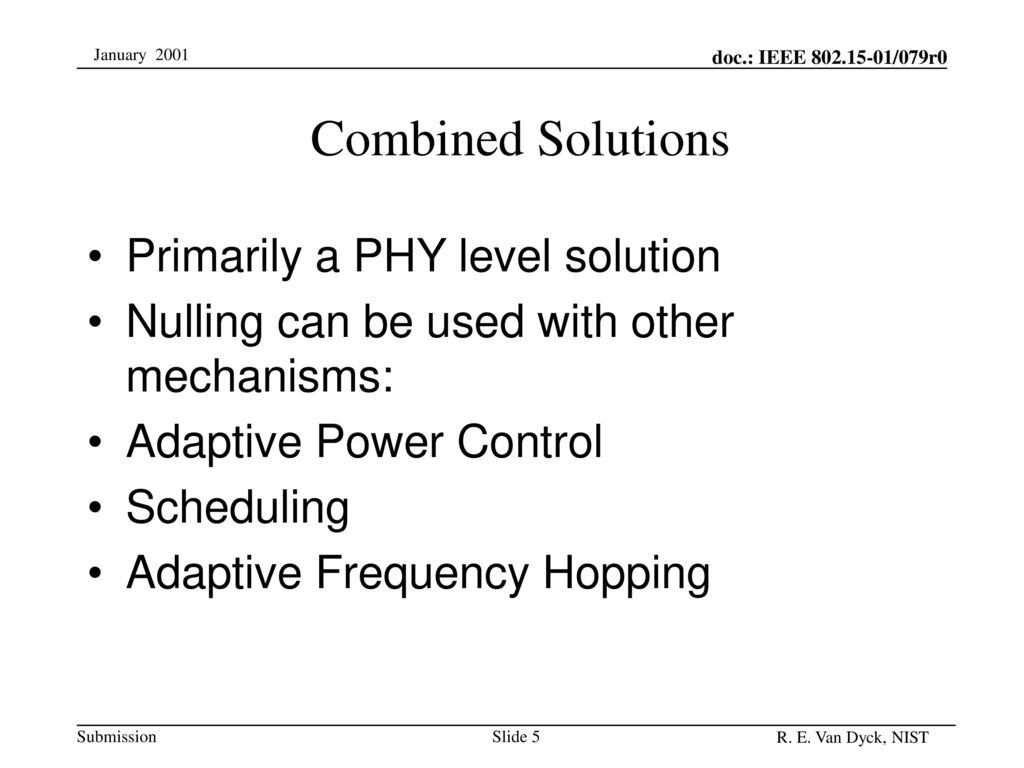Combined Solutions Primarily a PHY level solution
