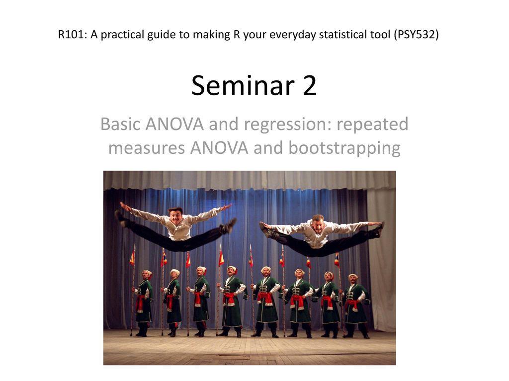 Basic ANOVA and regression: repeated measures ANOVA and
