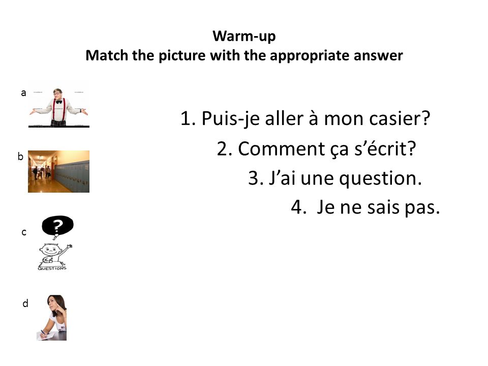 Warm-up Match the picture with the appropriate answer