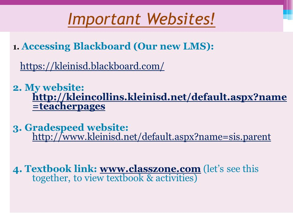 Important Websites! https://kleinisd.blackboard.com/