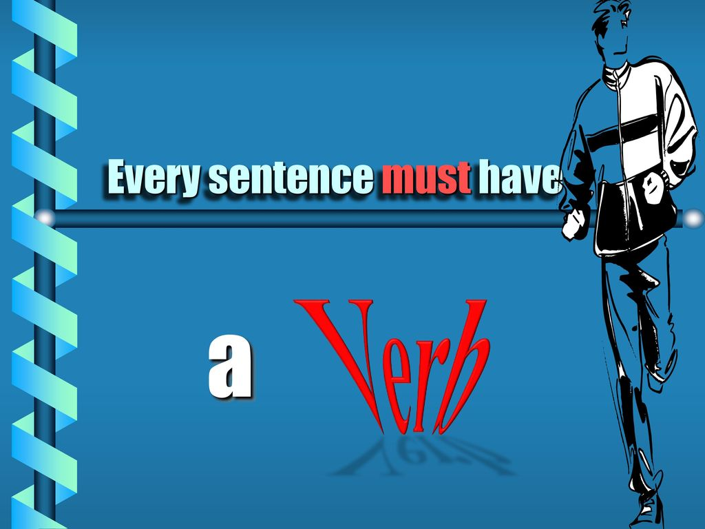 Every sentence must have