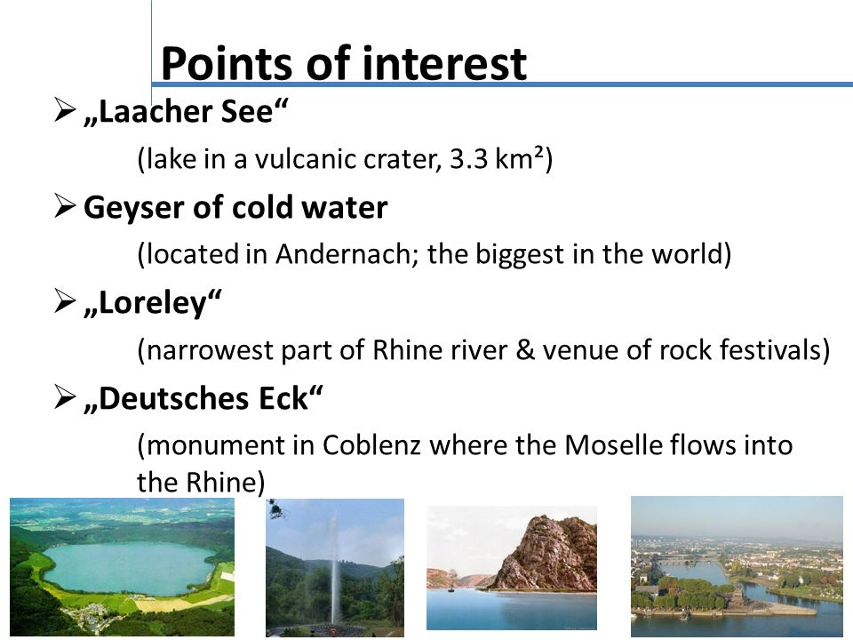 "Points of interest ""Laacher See Geyser of cold water ""Loreley"