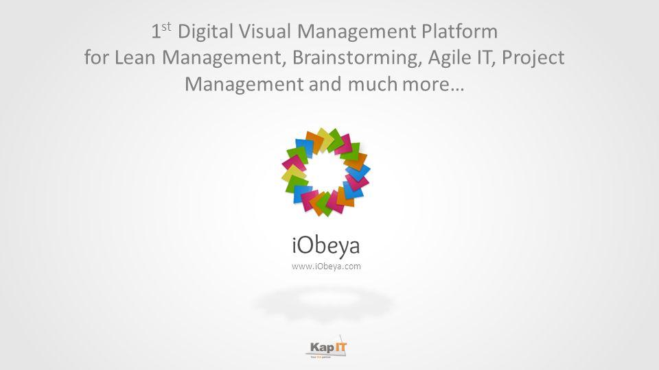1st Digital Visual Management Platform for Lean Management, Brainstorming, Agile IT, Project Management and much more…