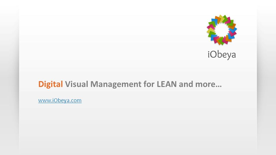 Digital Visual Management for LEAN and more…