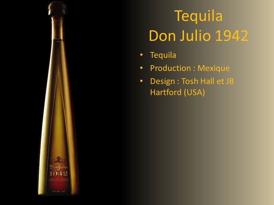 Tequila Don Julio 1942 Tequila Production : Mexique