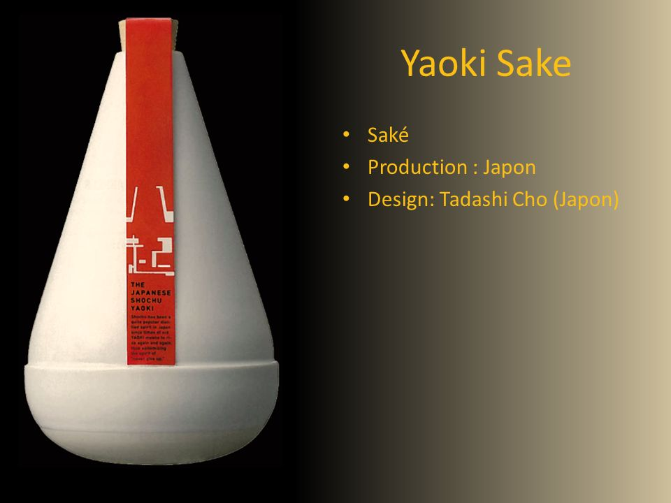 Yaoki Sake Saké Production : Japon Design: Tadashi Cho (Japon)