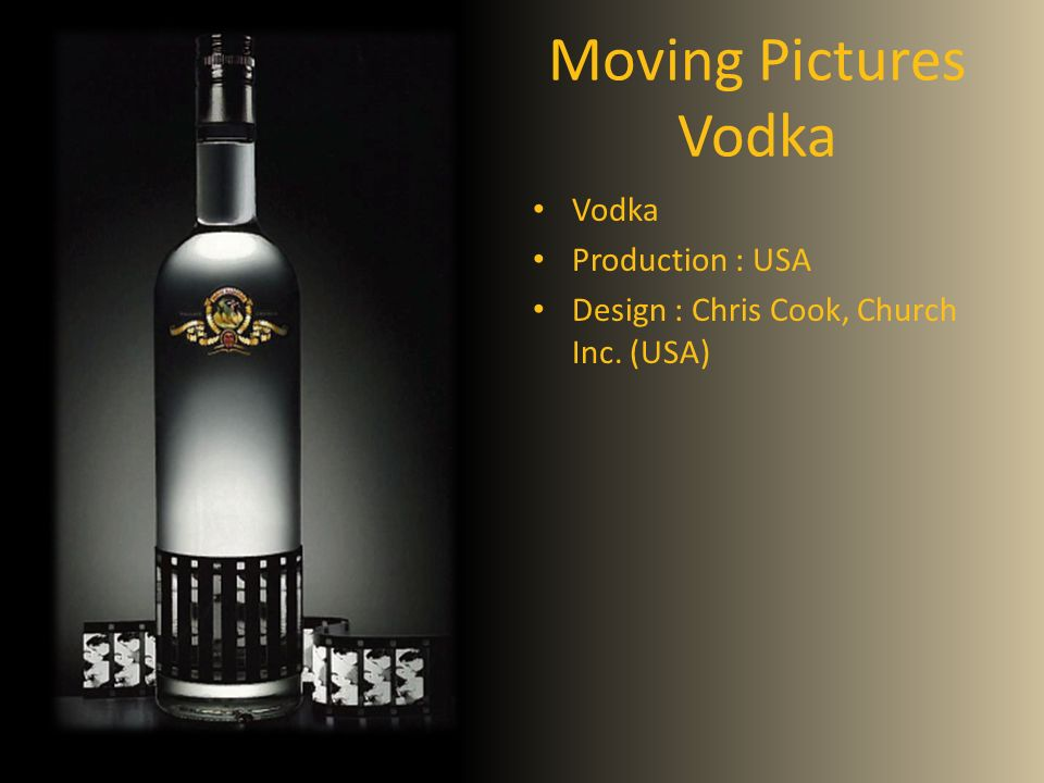 Moving Pictures Vodka Vodka Production : USA