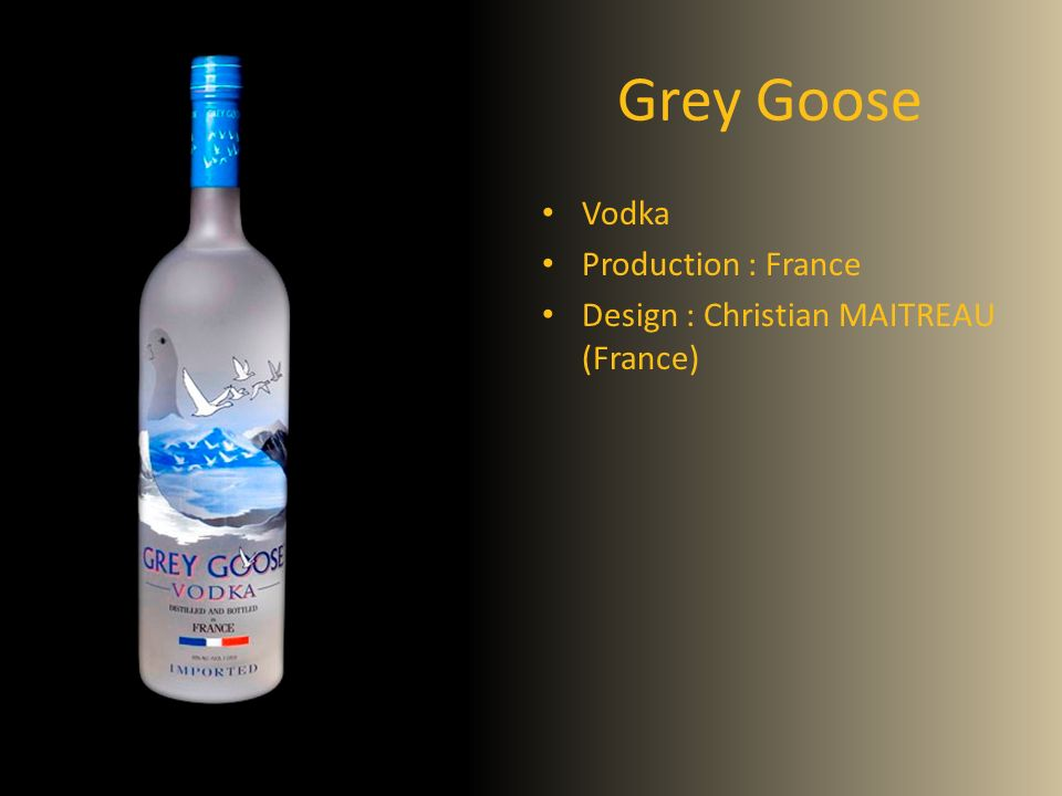 Grey Goose Vodka Production : France