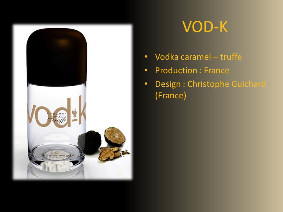 VOD-K Vodka caramel – truffe Production : France