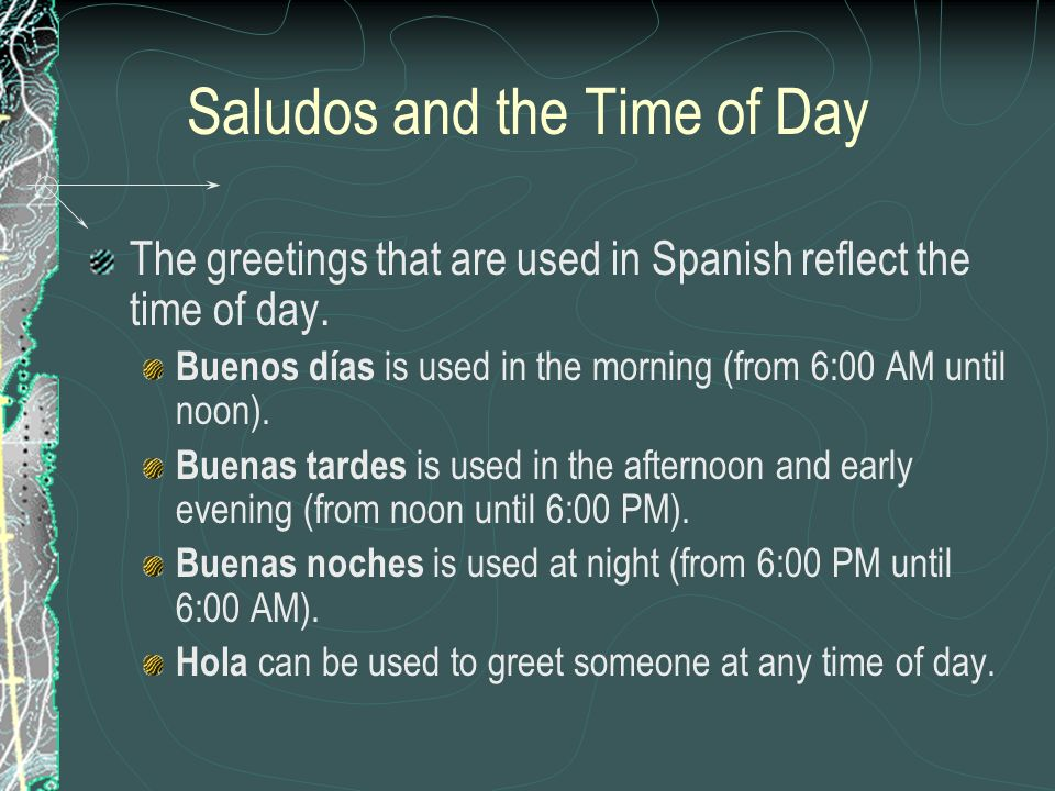 Saludos and the Time of Day