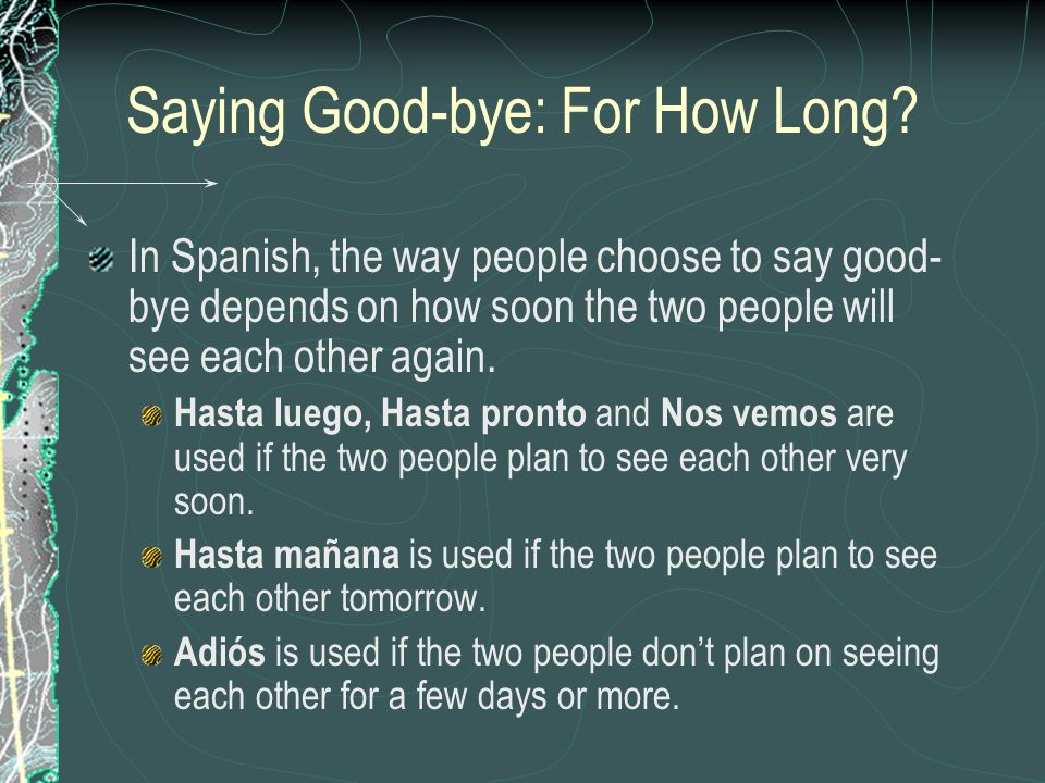 Saying Good-bye: For How Long