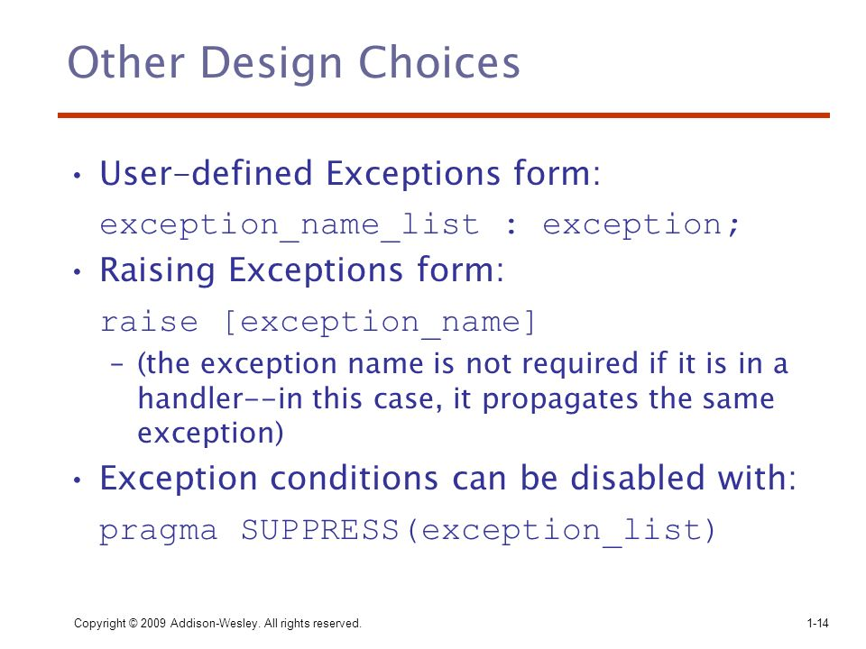 Other Design Choices User-defined Exceptions form: