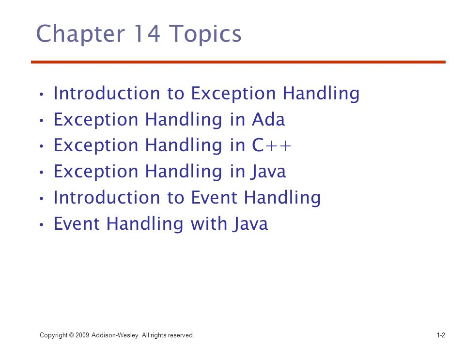 Chapter 14 Topics Introduction to Exception Handling
