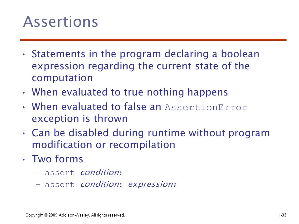 Assertions Statements in the program declaring a boolean expression regarding the current state of the computation.