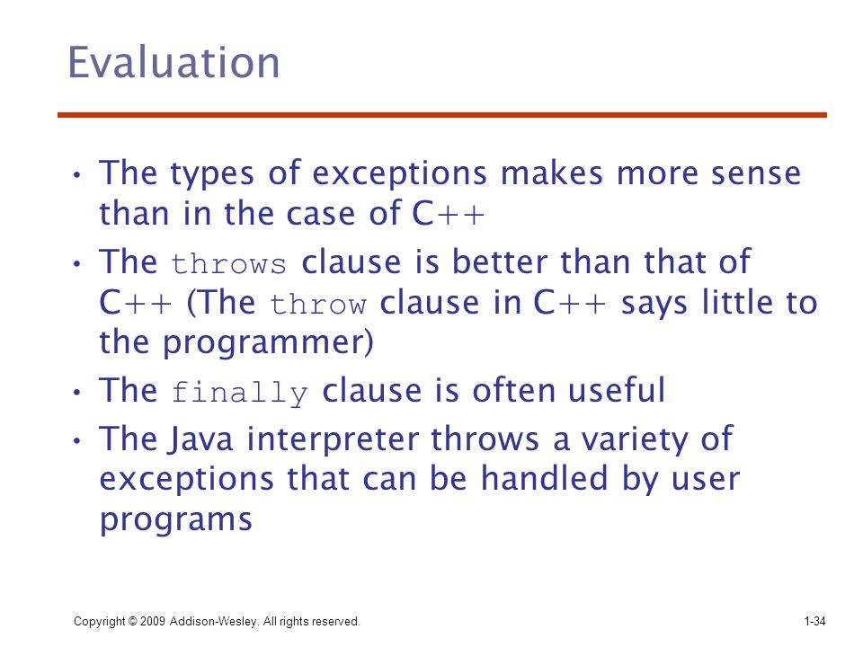 Evaluation The types of exceptions makes more sense than in the case of C++