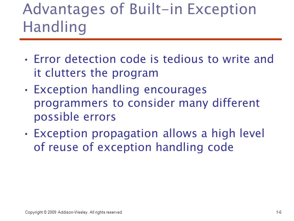 Advantages of Built-in Exception Handling