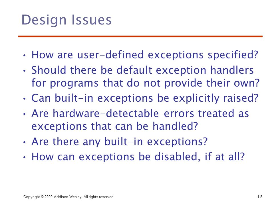 Design Issues How are user-defined exceptions specified
