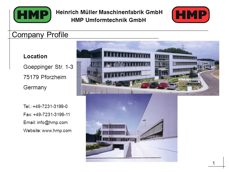 Company Profile Location Goeppinger Str. 1-3 75179 Pforzheim Germany
