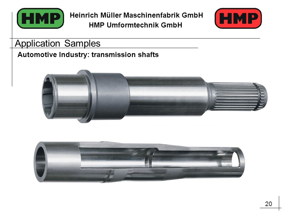 Application Samples Automotive Industry: transmission shafts