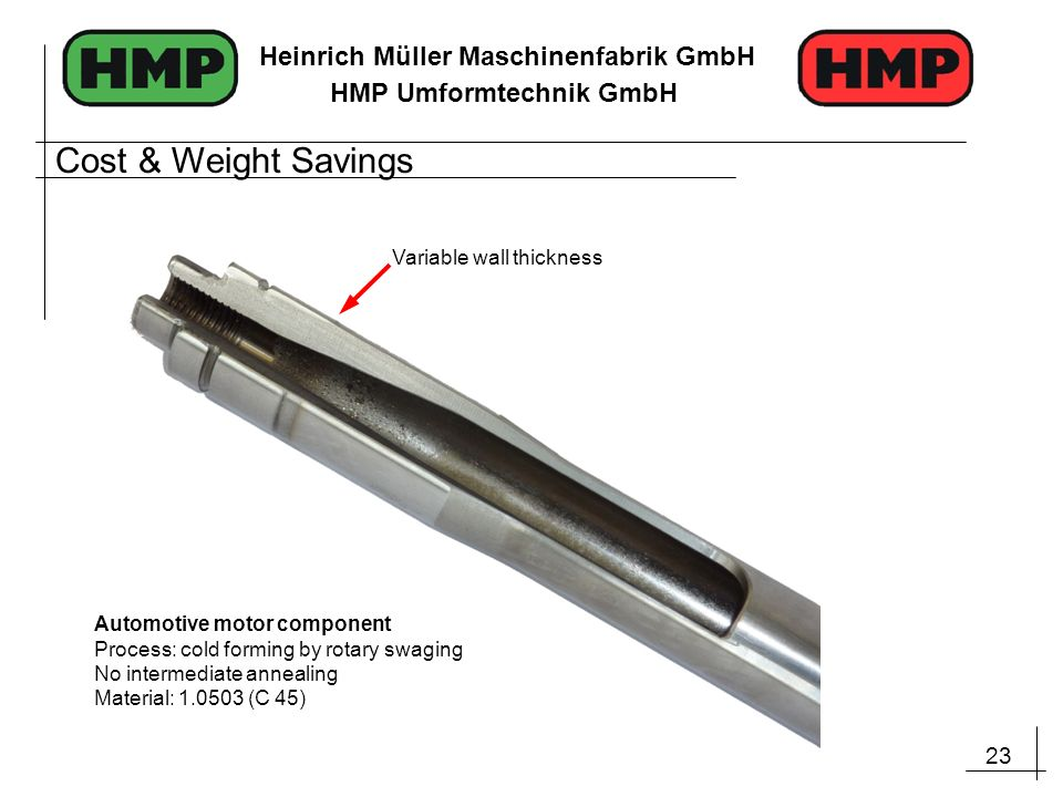 Cost & Weight Savings Variable wall thickness