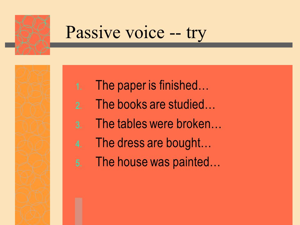 Passive voice -- try The paper is finished… The books are studied…