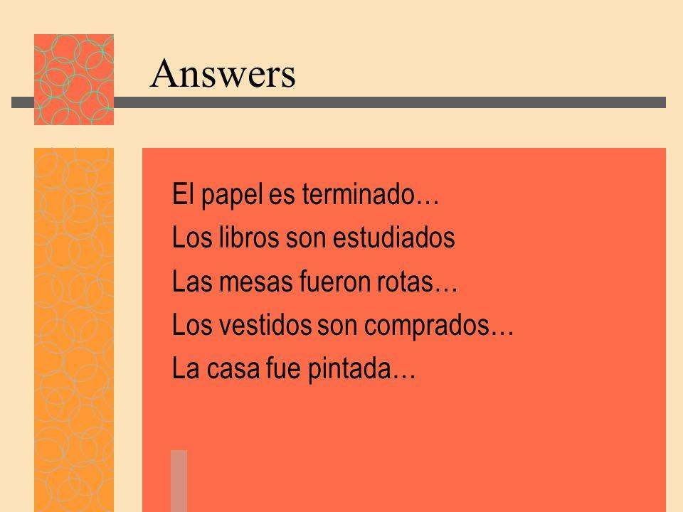 Answers El papel es terminado… Los libros son estudiados