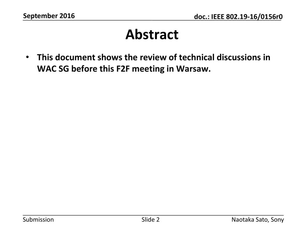 September 2016 Abstract. This document shows the review of technical discussions in WAC SG before this F2F meeting in Warsaw.