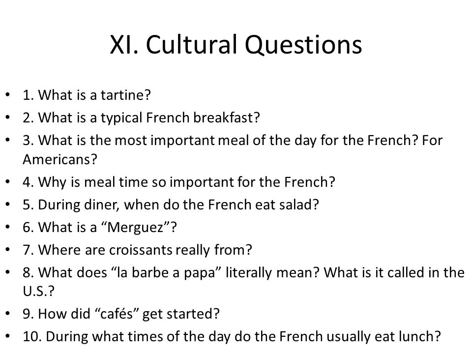 XI. Cultural Questions 1. What is a tartine