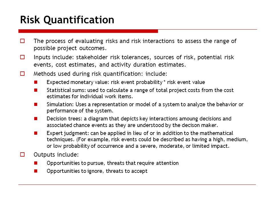Risk Quantification The process of evaluating risks and risk interactions to assess the range of possible project outcomes.