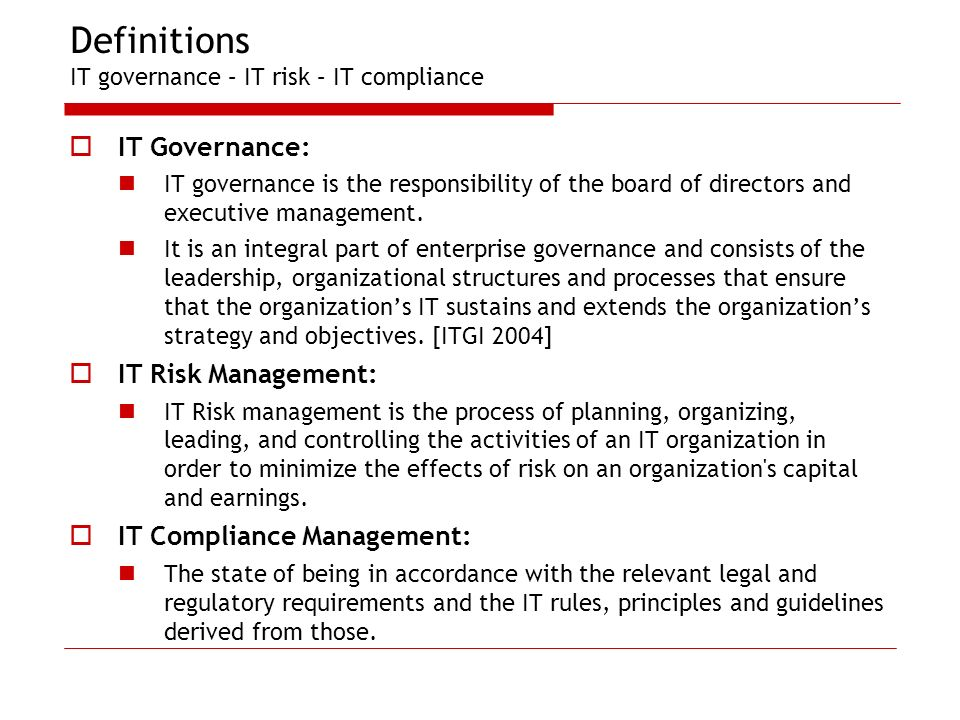 Definitions IT governance – IT risk – IT compliance