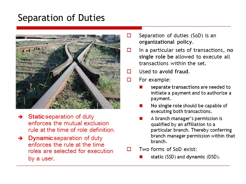 Separation of Duties Separation of duties (SoD) is an organizational policy.
