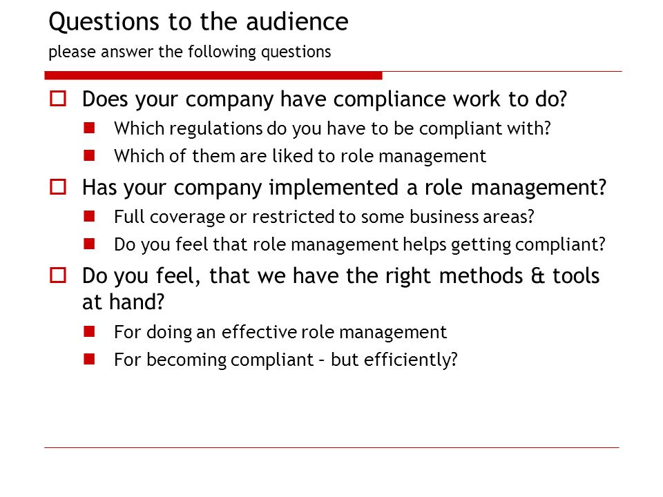 Questions to the audience please answer the following questions