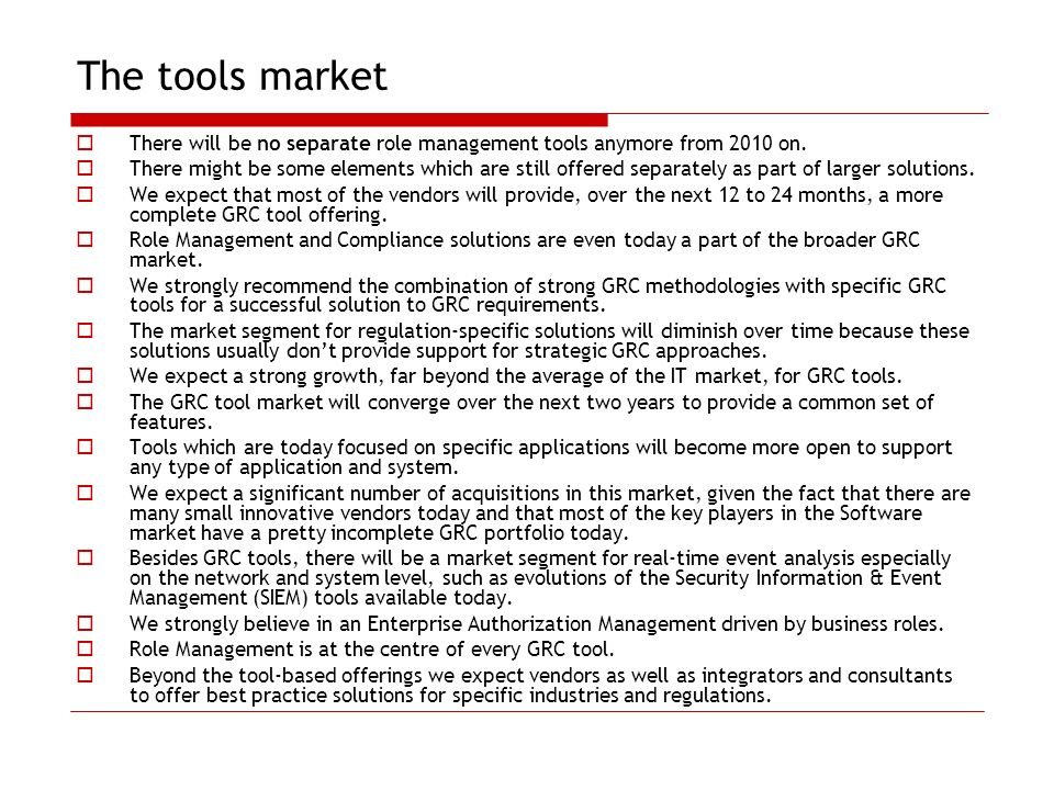 The tools market There will be no separate role management tools anymore from 2010 on.