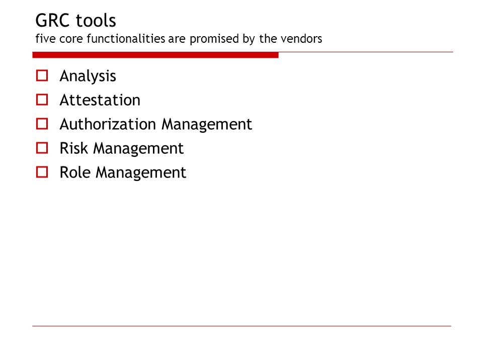 GRC tools five core functionalities are promised by the vendors