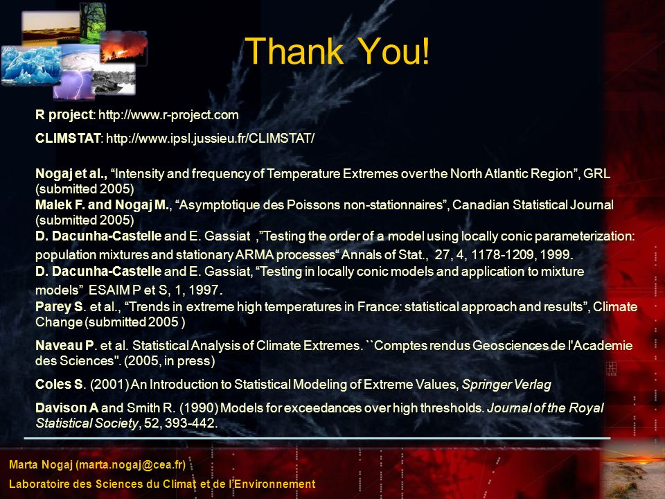 Thank You! R project: http://www.r-project.com