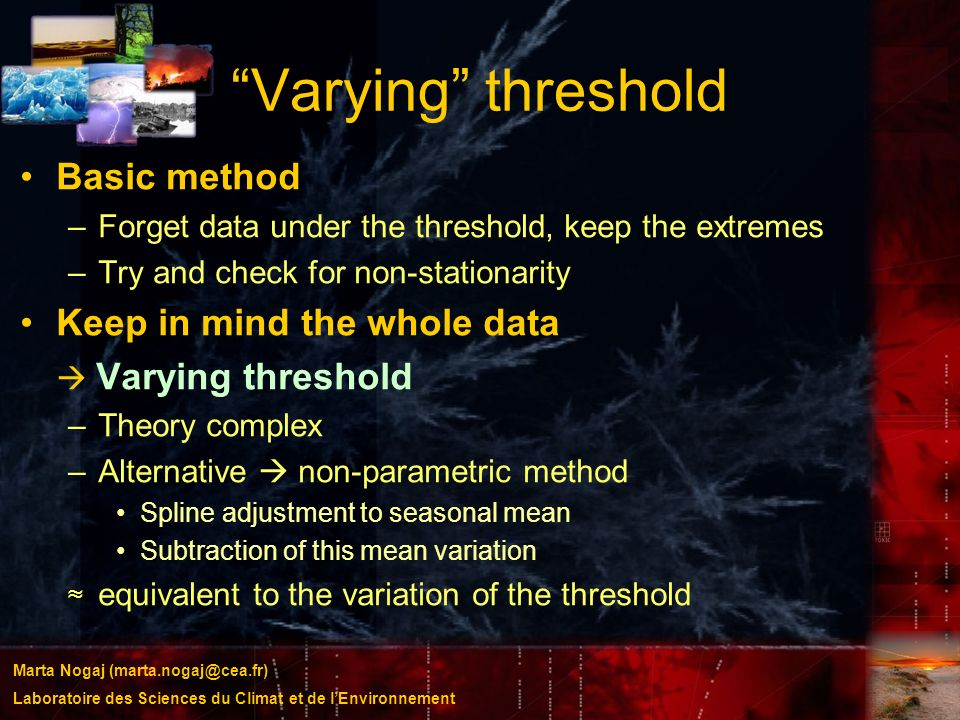 Varying threshold Basic method Keep in mind the whole data