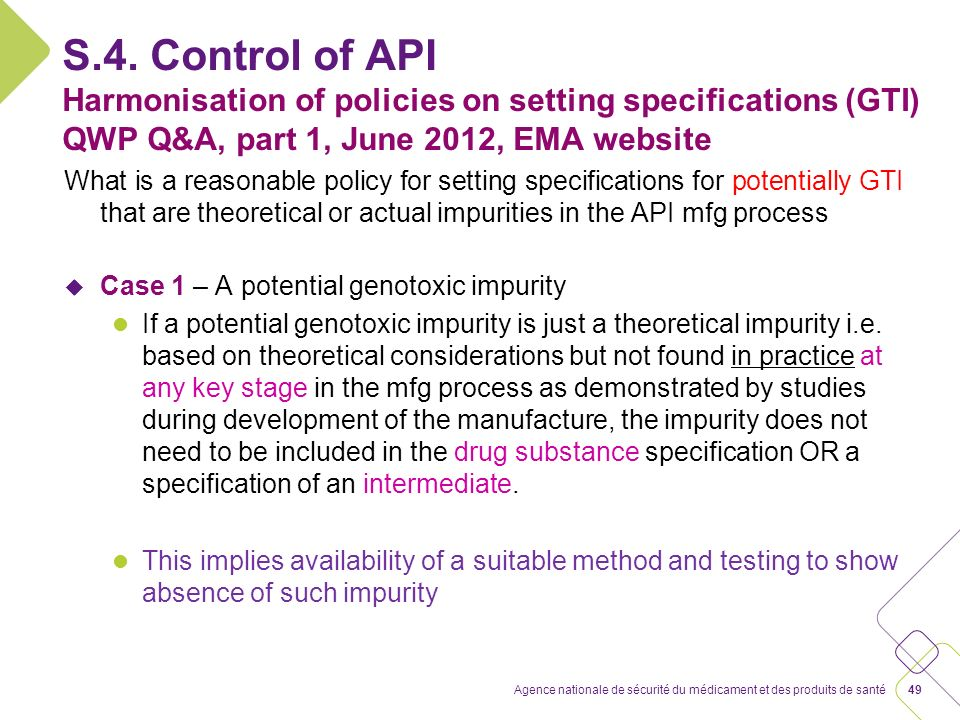 S.4. Control of API Harmonisation of policies on setting specifications (GTI) QWP Q&A, part 1, June 2012, EMA website