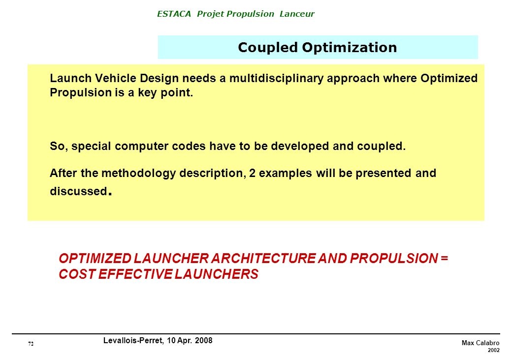Coupled Optimization Launch Vehicle Design needs a multidisciplinary approach where Optimized Propulsion is a key point.