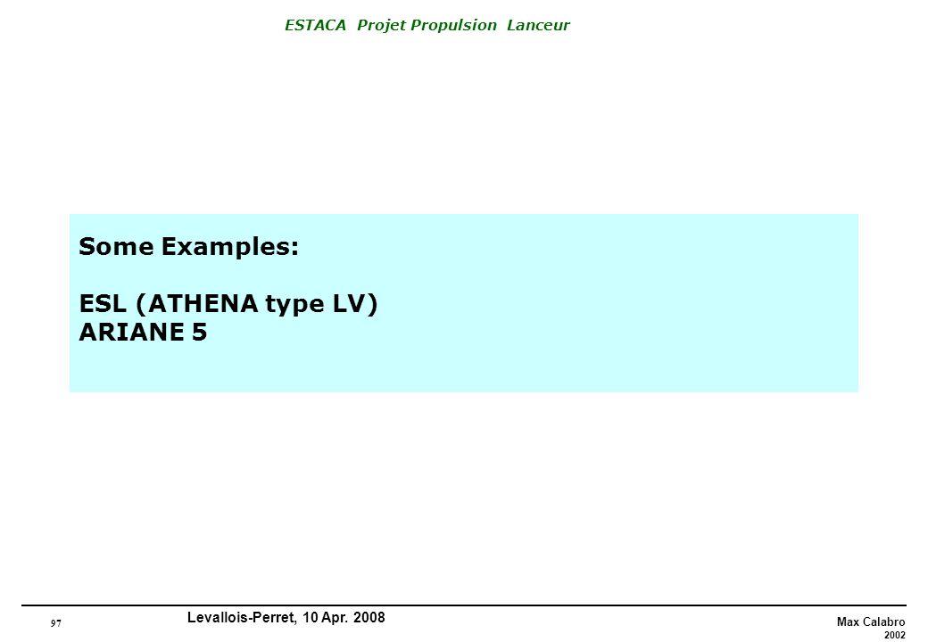 Some Examples: ESL (ATHENA type LV) ARIANE 5